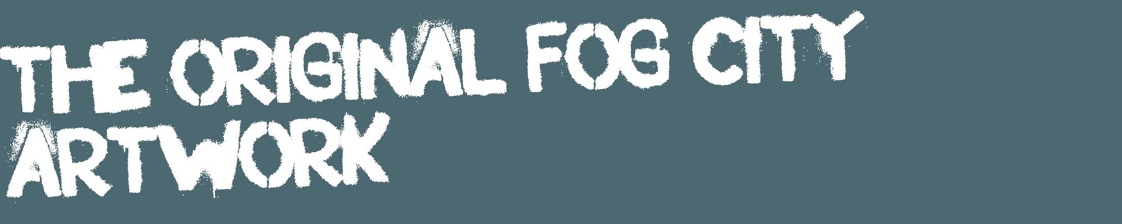 The Original Fog City Artwork